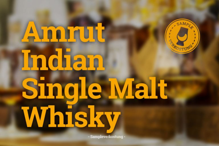 Whiskytasting: Amrut Indian Single Malt Whisky - Sampleverkostung