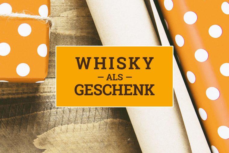 Whisky schenken zum Geburtstag, Vatertag, Weihnachten, Namenstag, Ostern, Jahrestag